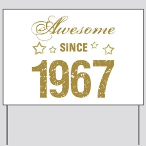 Awesome Since 1967 Yard Sign