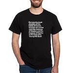George W. Bush Quote Dark T-Shirt