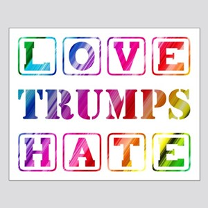 LOVE TRUMPS HATE Small Poster