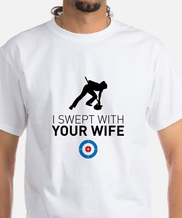 I Swept With Your Wife T-Shirt