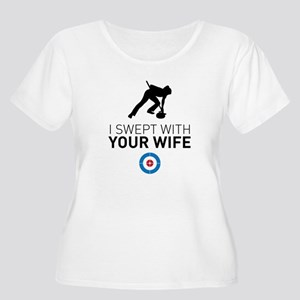 I swept with your wife Plus Size T-Shirt