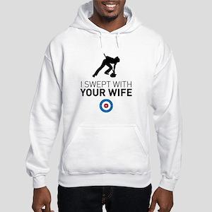 I swept with your wife Sweatshirt