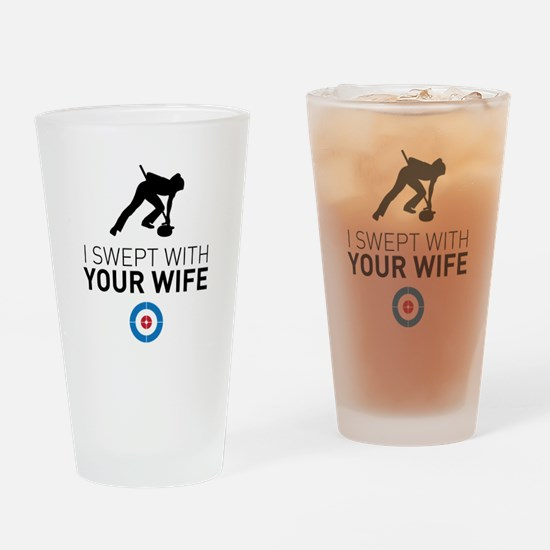 I swept with your wife Drinking Glass