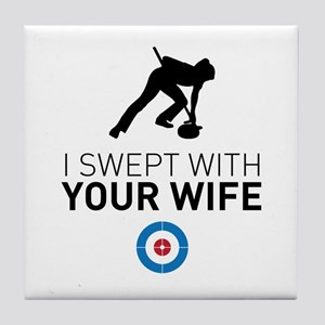 I swept with your wife Tile Coaster