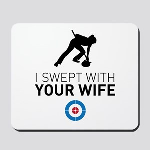 I swept with your wife Mousepad