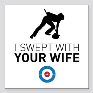 """I swept with your wife Square Car Magnet 3"""" x 3"""""""