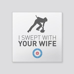 I swept with your wife Sticker