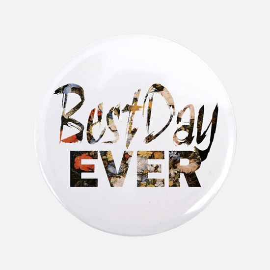 positive floral best day Button
