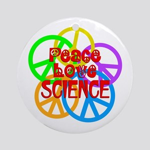 Peace Love Science Round Ornament