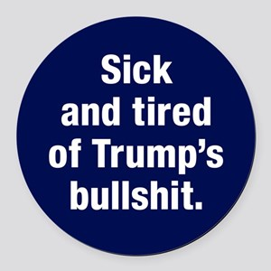 Sick Of Trump's Bullshit Round Car Magnet