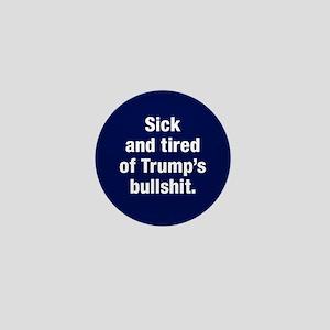 Sick Of Trump's Bullshit Mini Button