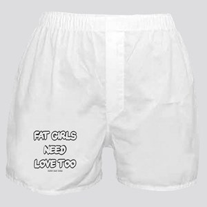 Fat Girls Need Love Too Boxer Shorts