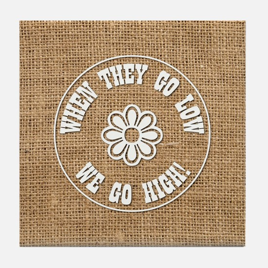 WHEN THEY GO... Tile Coaster