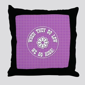 WHEN THEY GO... Throw Pillow