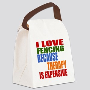 I Love Fencing Because Therapy I Canvas Lunch Bag