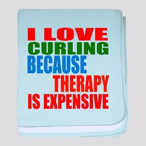 I Love Curling Because Therapy Is Exp baby blanket