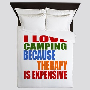 I Love Camping Because Therapy Is Expe Queen Duvet