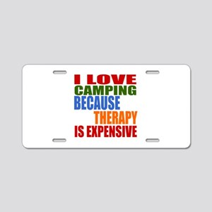 I Love Camping Because Ther Aluminum License Plate