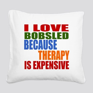 I Love Bobsled Because Therap Square Canvas Pillow