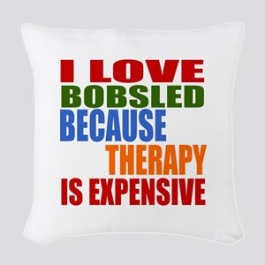 I Love Bobsled Because Therapy Woven Throw Pillow