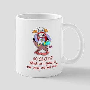CLOWN: RUN AWAY JOIN CIRCUS Mugs