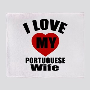 I Love My Portuguese Wife Throw Blanket