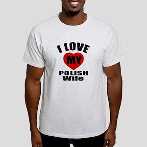 I Love My Polish Wife Light T-Shirt