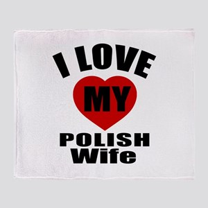 I Love My Polish Wife Throw Blanket