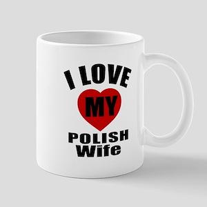 I Love My Polish Wife Mug