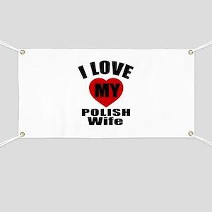 I Love My Polish Wife Banner