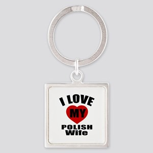 I Love My Polish Wife Square Keychain