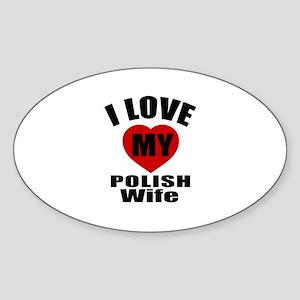 I Love My Polish Wife Sticker (Oval)