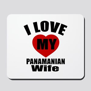 I Love My Panamanian Wife Mousepad