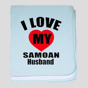 I Love My Samoan Husband baby blanket