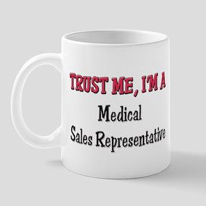 Trust Me I'm a Medical Sales Representative Mug