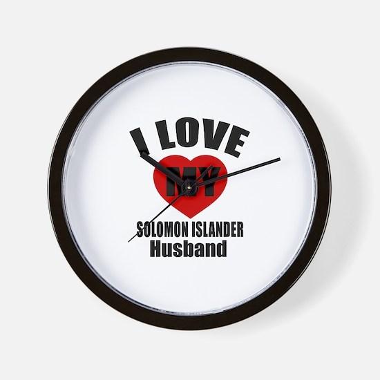 I Love My Solomon Islander Husband Wall Clock