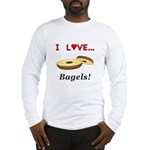 I Love Bagels Long Sleeve T-Shirt