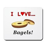 I Love Bagels Mousepad