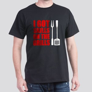 Got Skills On The Grills T-Shirt