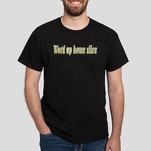 Home slice Dark T-Shirt