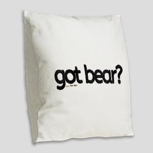got bear? - Furry Fun - Gay Be Burlap Throw Pillow
