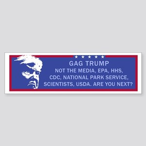 Gag Trump. Not the media, EPA, Park Bumper Sticker