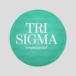 Sigma Sigma Sigma Tri Sigma Empowered Button