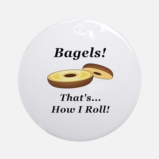 Bagels How I Roll Round Ornament