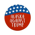 Alaska Against Trump Button