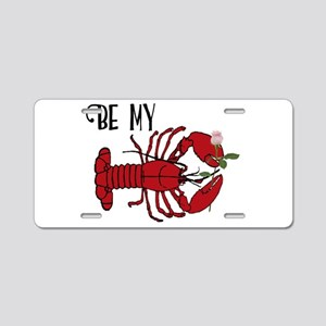Be my Lobster Aluminum License Plate