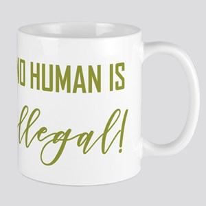 NO HUMAN IS ILLEGAL Mugs