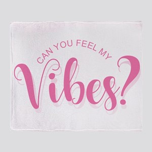 Can You Feel My Vibes Throw Blanket