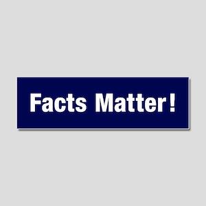Facts Matter Car Magnet 10 X 3