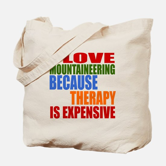 I Love Mountaineering Because Therapy Is Tote Bag